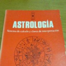 Libros de segunda mano: ASTROLOGÍA, SISTEMA DE CÁLCULO Y CLAVES DE INTERPRETACIÓN, LUCRECIA MULERO. Lote 118036739
