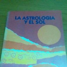 Libros de segunda mano: LA ASTROLOGÍA Y EL SOL, NELSON VILLEGAS. Lote 118037319
