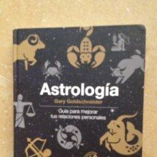 Libros de segunda mano: ASTROLOGÍA. GUÍA PARA MEJORAR TUS RELACIONES PERSONALES (GARY GOLDSCHNEIDER). Lote 119273234