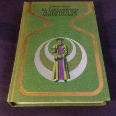 Libros de segunda mano: EL TESTAMENTO AUTÉNTICO DE NOSTRADAMUS. DANIEL RUZO. OTROS MUNDOS. PLAZA Y JANÉS.. Lote 121402851