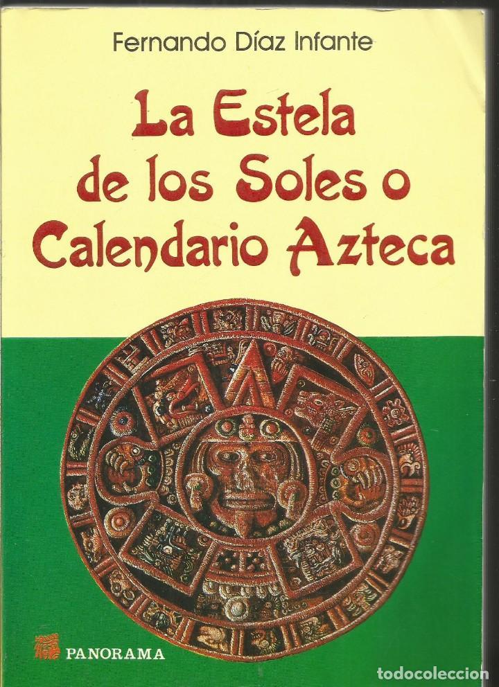 Panorama Calendario.Fernando Diaz Infante La Estela De Los Soles O Calendario Azteca Panorama