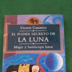 Libros de segunda mano: EL PODER SECRETO DE LA LUNA. MUJER Y HORÓSCOPO LUNAR - VICENTE CASSANYA. Lote 124008799