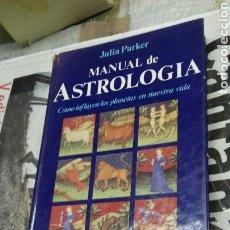 Libros de segunda mano: MANUAL DE ASTROLOGIA.JULIA PARKER.1985. Lote 124214880