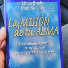 Livros em segunda mão: LA MISION DE TU ALMA LA ASTROLOGIA KARMICA TE AYUDARA A CREAR LA VIDA QUE DESEAS LINDA BRADY EVAN ST. Lote 170933314