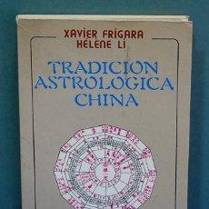 Libros de segunda mano: TRADICIÓN ASTROLÓGICA CHINA. XAVIER FRIGARA / HELENE LI. Lote 128201951