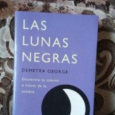 Libros de segunda mano: LAS LUNAS NEGRAS, DE DEMETRA GEORGE. OBELISCO, 2001. AUTOAYUDA.. Lote 129238487