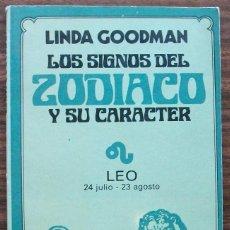Libros de segunda mano: LOS SIGNOS DEL ZODIACO Y SU CARACTER. LINDA GOODMAN. LEO 24 JULIO-23 AGOSTO. 1982. Lote 218884773