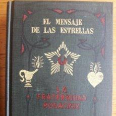 Libros de segunda mano: EL MENSAJE DE LAS ESTRELLAS / MAX HEINDEL / LA FRATERNIDAD ROSACRUZ / EDI. KIER / 4ª EDICIÓN 1962. Lote 197495123