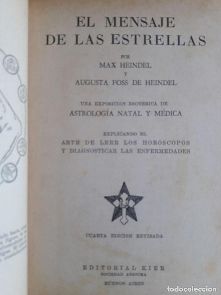Libros de segunda mano: EL MENSAJE DE LAS ESTRELLAS / MAX HEINDEL / LA FRATERNIDAD ROSACRUZ / EDI. KIER / 4ª EDICIÓN 1962 - Foto 2 - 197495123