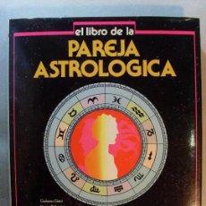 Libros de segunda mano: EL LIBRO DE LA PAREJA ASTROLÓGICA / GIULIANA GIANI - MARIO PALTRINIERI / 1989. PIRAMIDE. Lote 130373602