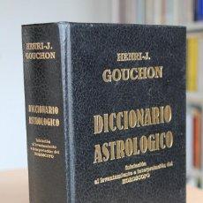 Libros de segunda mano: HENRI GOUCHON - DICCIONARIO ASTROLÓGICO. INICIACIÓN AL LEVANTAMIENTO E INTERPRETACIÓN DEL HORÓSCOPO. Lote 130448226
