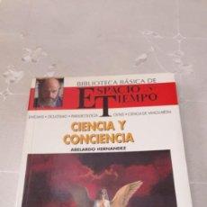 Libros de segunda mano: CIENCIA Y CONCIENCIA - ABELARDO HERNÁNDEZ - 1991. Lote 130614198