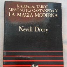 Libros de segunda mano: KABBALA, TAROT, MESCALITO, CASTANEDA Y LA MAGIA MODERNA.EDITORIAL ALTALENA.NEVILL DRURY ALTALENA. Lote 131556358