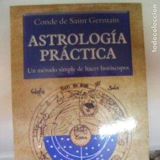 Libros de segunda mano: ASTROLOGIA PRACTICA. UN METODO SIMPLE DE HACER HOROSCOPOS. DE SAINT GERMAIN HUMANITAS 2007 236PP. Lote 131894306