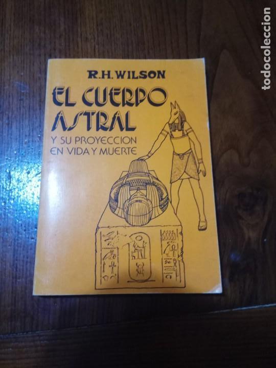EL CUERPO ASTRAL.R.H.WILSON (Libros de Segunda Mano - Parapsicología y Esoterismo - Astrología)