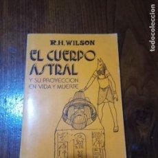 Libros de segunda mano - EL CUERPO ASTRAL.R.H.WILSON - 131917594