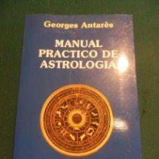 Libros de segunda mano: MANUAL PRÁCTICO DE ASTROLOGÍA - LIBRO DE GEORGES ANTARÈS - EDICIONES OBELISCO 1990, EDICIÓN REVISADA. Lote 133378850