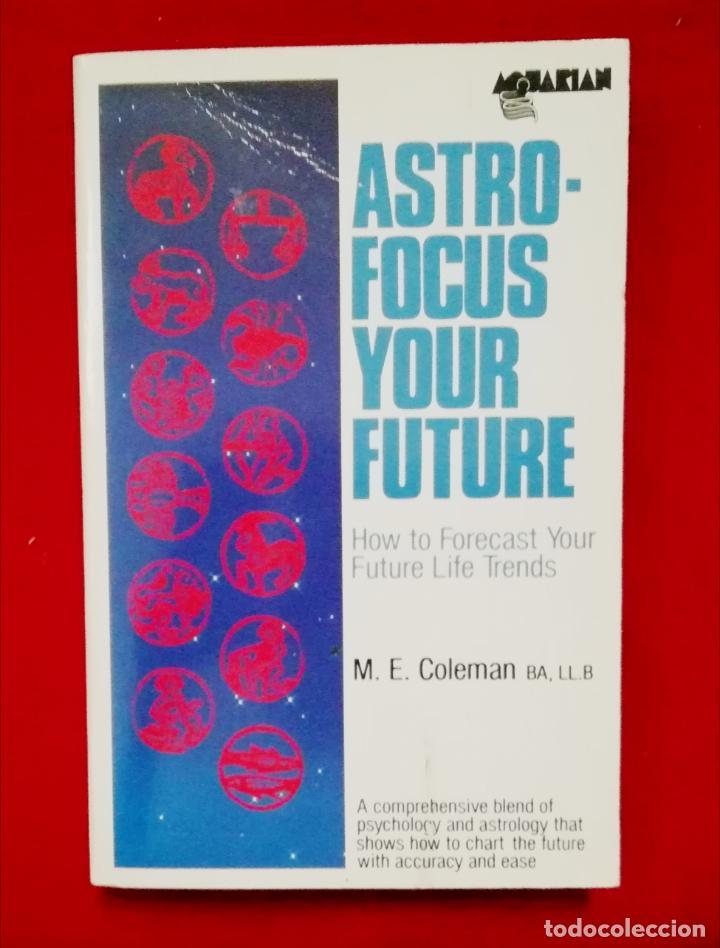 ASTRO-FOCUS YOUR FUTURE ( INGLÉS ) (Libros de Segunda Mano - Parapsicología y Esoterismo - Astrología)
