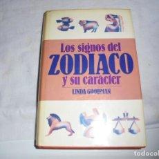 Libros de segunda mano: LOS SIGNOS DEL ZODIACO Y SU CARACTER.LINDA GOODMAN.MUNDO ACTUAL DE EDICIONES 1981.-2ª EDICION. Lote 133848406