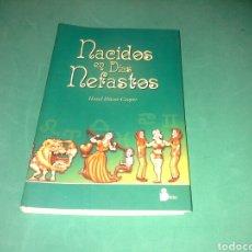 Livres d'occasion: 'NACIDOS EN DÍAS NEFASTOS' DE HAZEL DIXON-COOPER. Lote 136188657