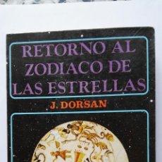 Libros de segunda mano: RETORNO AL ZODIACO DE LAS ESTRELLAS. Lote 136253646