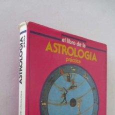 Libros de segunda mano: EL LIBRO DE LA ASTROLOGIA PRACTICA. Lote 139369118