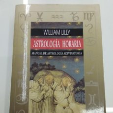 Libros de segunda mano: ASTROLOGIA HORARIA WILLIAM LILLY DESCATALOGADO MANUAL ASTROLOGIA ADIVINATORIA. Lote 139618546