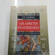 Libros de segunda mano: LOS ASPECTOS EN ASTROLOGÍA SUE TOMPKINS UNA GUIA PARA INTERPRETARLOS ED. OBELISCO DESCATALOGADO. Lote 139622014