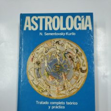 Libros de segunda mano: ASTROLOGIA. TRATADO COMPLETO TEORICO Y PRACTICO. N. SEMENSTOVSKY KURILO. PLANETA. TDK353. Lote 140909158