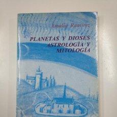 Libros de segunda mano: PLANETAS Y DIOSES. ASTROLOGIA Y MITOLOGIA. AMALIA RAMIREZ. EDITORIAL ARBOR. TDK351. Lote 140916994