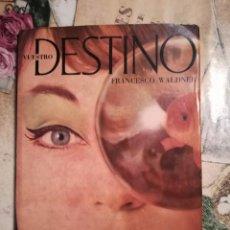 Libros de segunda mano: NUESTRO DESTINO - FRANCESCO WALDNER - 1962. Lote 141469450