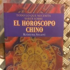 Libros de segunda mano: TODO LO QUE NECESITA SABER SOBRE EL HOROSCOPO CHINO, KRISTYNA ARCARTI. Lote 141702910