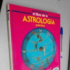 Libros de segunda mano: EL LIBRO DE LA ASTROLOGÍA PRÁCTICA / DOCTORA HORUS / EDICIONES PIRÁMIDE 1988. Lote 143180318