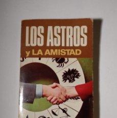 Libri di seconda mano: LOS ASTROS Y LA AMISTAD - BIBLIOTECA ASTROLÓGICA BRUGUERA 1974 - 1ª EDICIÓN - VOLUMEN 6. Lote 152839950