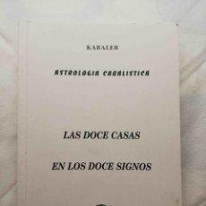 Libros de segunda mano: LAS DOCE CASAS EN LOS DOCE SIGNOS. ASTROLOGÍA CABALÍSTICA. KABALEB.. Lote 143945474