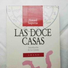 Libros de segunda mano: LAS DOCE CASAS: INTRODUCCIÓN AL SIGNIFICADO DE LAS CASAS EN LA INTERPRETACIÓN ASTROLÓGICA - SASPORT. Lote 143945506