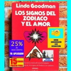 Libros de segunda mano: LOS SIGNOS DEL ZODÍACO Y DEL AMOR UNA NUEVA VISIÓN DEL CORAZÓN HUMANO LINDA GOODMAN - URANO - 15 €. Lote 143964982