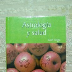Libros de segunda mano: ASTROLOGIA Y SALUD.- JUAN TRIGO. Lote 146759534