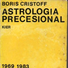 Libros de segunda mano: BORIS CRISTOFF : ASTROLOGÍA PRECESIONAL -UN RETORNO AL PASADO (KIER, 1969). Lote 222817760