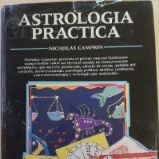 Libros de segunda mano: ASTRÓLOGIA PRÁCTICA - NICOLAS CAMBION - LIBROS CUPULA. Lote 138047862