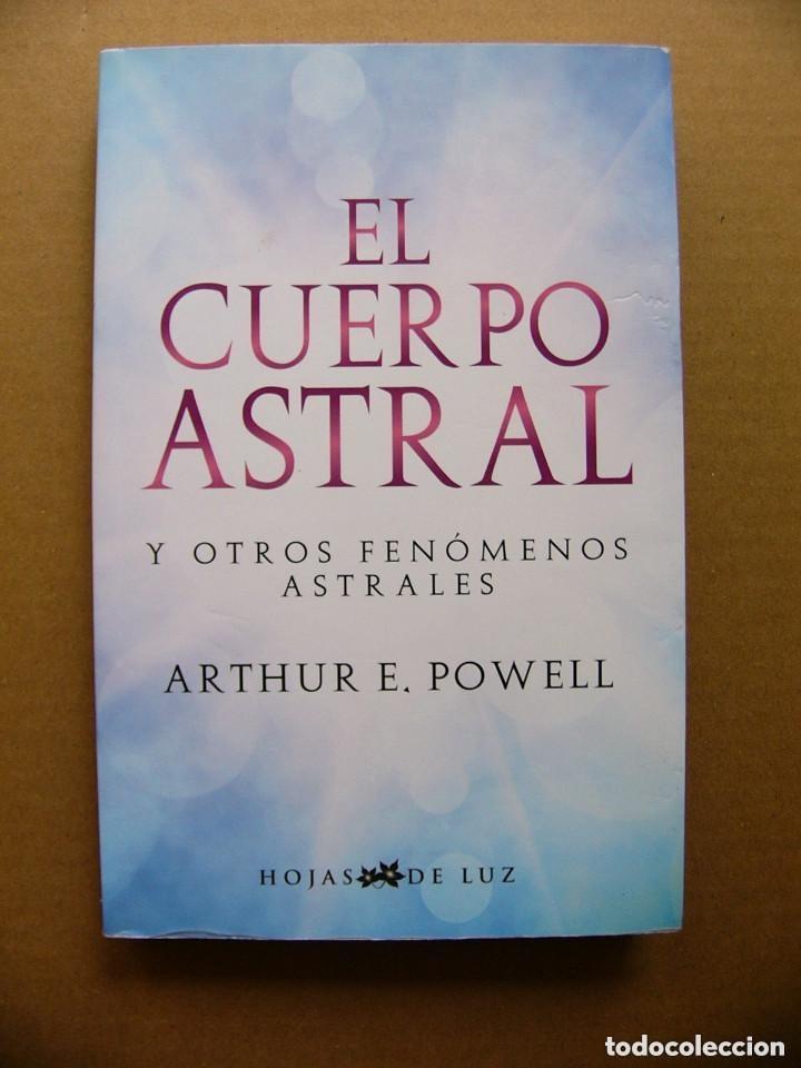 EL CUERPO ASTRAL Y OTROS FENÓMENOS ASTRALES. ARTHUR E. POWELL (Libros de Segunda Mano - Parapsicología y Esoterismo - Astrología)