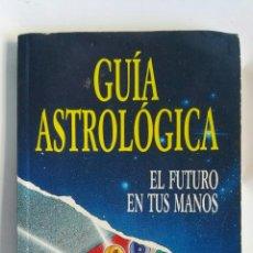 Libros de segunda mano: GUÍA ASTROLÓGICA EL FUTURO EN TUS MANOS. Lote 149676865