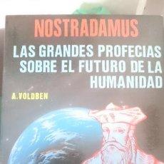 Libros de segunda mano: NOSTRADAMUS - LAS GRANDES PROFECIAS SOBRE EL FUTURO DE LA HUMANIDAD. Lote 150756530
