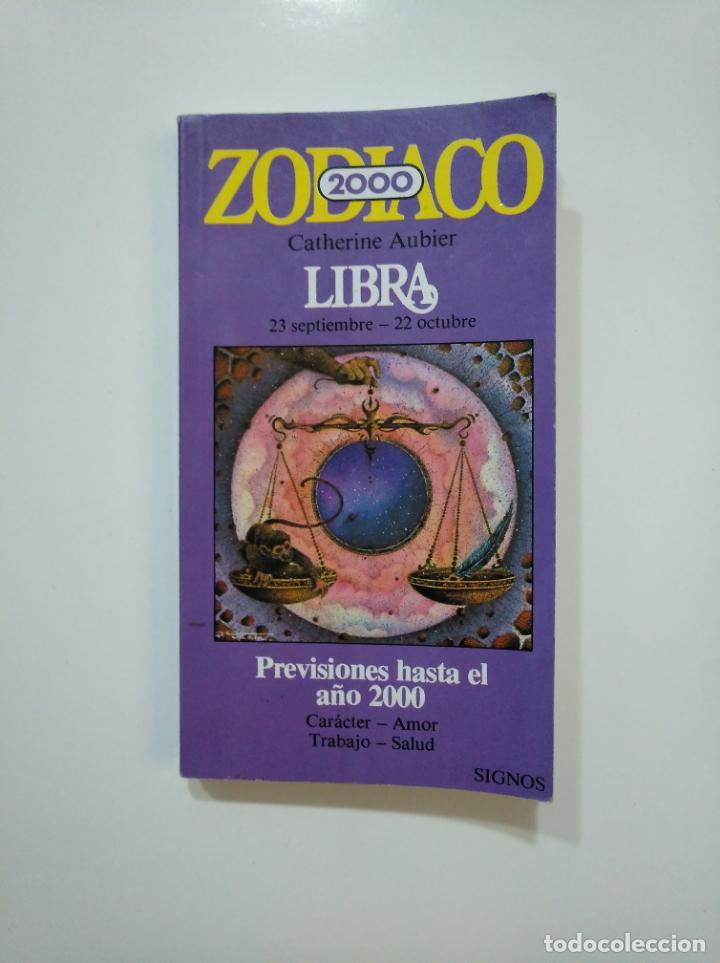 LIBRA. ZODIACO. PREVISIONES HASTA EL AÑO 2000. JUAN GRANICA. MADRID. 1982. TDK361 (Libros de Segunda Mano - Parapsicología y Esoterismo - Astrología)
