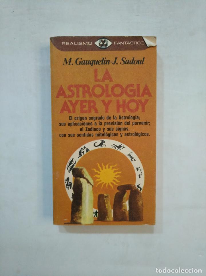 LA ASTROLOGIA AYER Y HOY. M.GAZQUETIN Y J.SADOUL. REALISMO FANTASTICO Nº 66. TDK367 (Libros de Segunda Mano - Parapsicología y Esoterismo - Astrología)