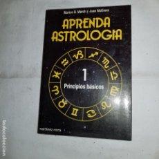 Libros de segunda mano: APRENDA ASTROLOGIA- MARION MARCH Y JOAN MCEVERS- 1989. Lote 152310298