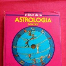 Libros de segunda mano: EL LIBRO DE LA ASTROLOGIA PRACTICA.. Lote 153949854