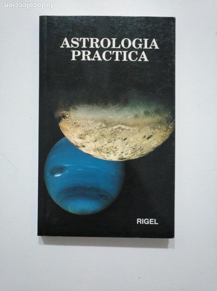 ASTROLOGIA PRACTICA. - ACADEMIA RIGEL. ROSA CALVO, LICE MORENO. TDK375 (Libros de Segunda Mano - Parapsicología y Esoterismo - Astrología)