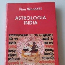 Libros de segunda mano: ASTROLOGÍA INDIA (FINN WANDAHL). Lote 155515466
