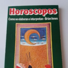 Libros de segunda mano: HOROSCOPOS. COMO SE ELABORAN E INTERPRETAN (BRIAN INNES). Lote 155518070